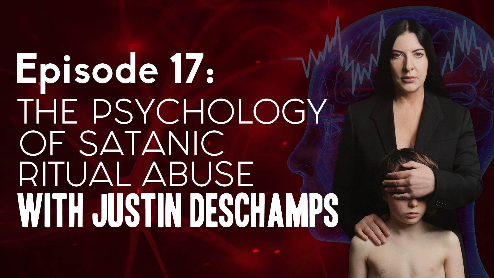 #17 Justin Deschamps | The Psychology of Satanic Ritual Abuse