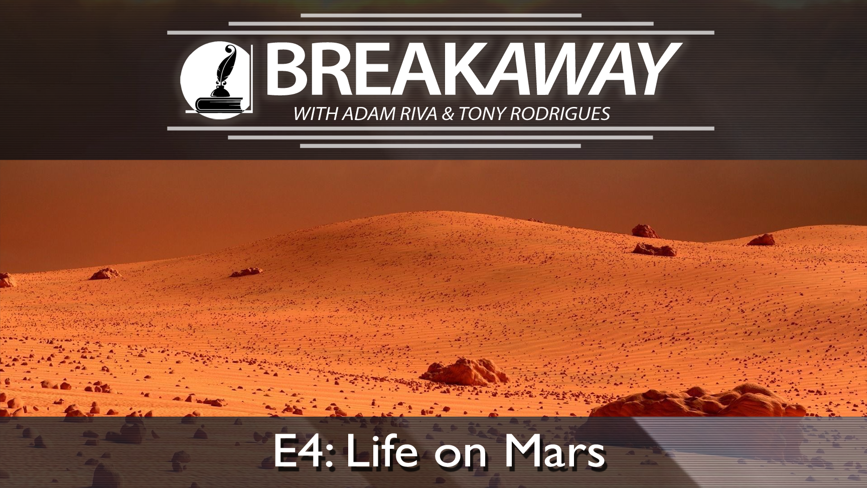 #4 BREAKAWAY | Life on Mars